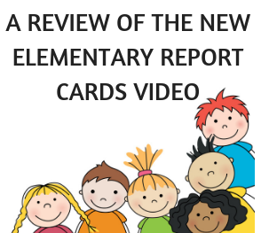 A REVIEW OF THE NEW ELEMENTARY REPORT CARDS VIDEO - Copy