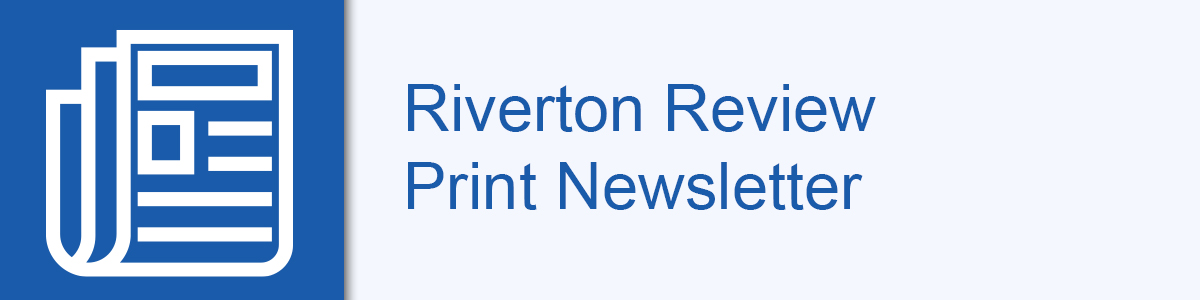 Riverton Review Print Newsletter